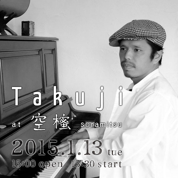 2015/1/13 Takujiライブ@[奈良]空櫁