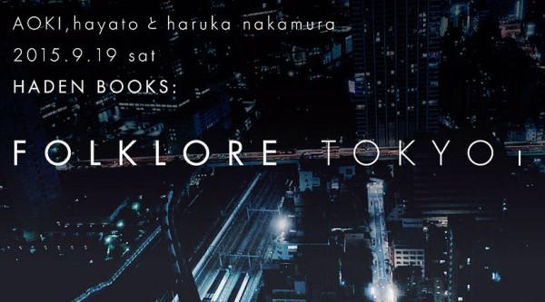 2015/9/19 FOLKLORE TOKYOⅠ @HADEN BOOKS