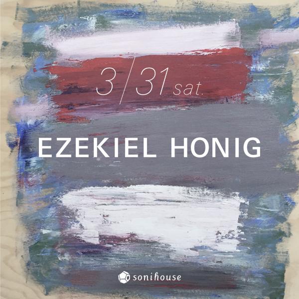 2018/3/31 sat. Ezekiel Honig Live@sonihouse