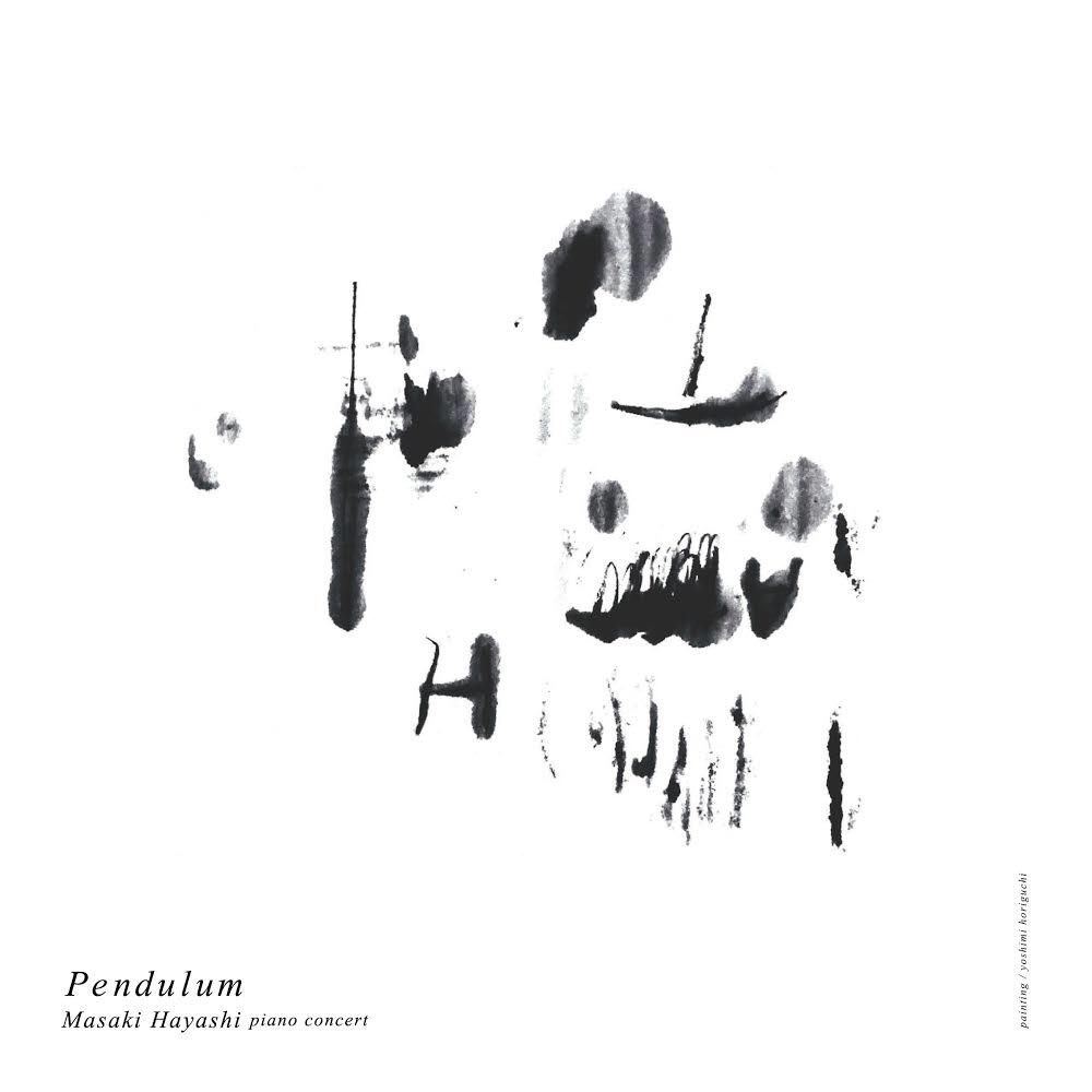 2018/6/2 sat. 林正樹 演奏会「pendulum」