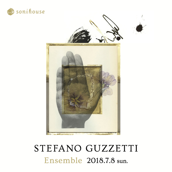 2018/7/8 sun. Stefano Guzzetti Live「Ensemble」